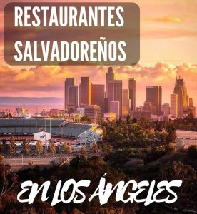 restaurantes salvadorenos en los angeles
